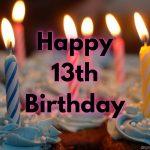 Best Happy 13th Birthday Wishes