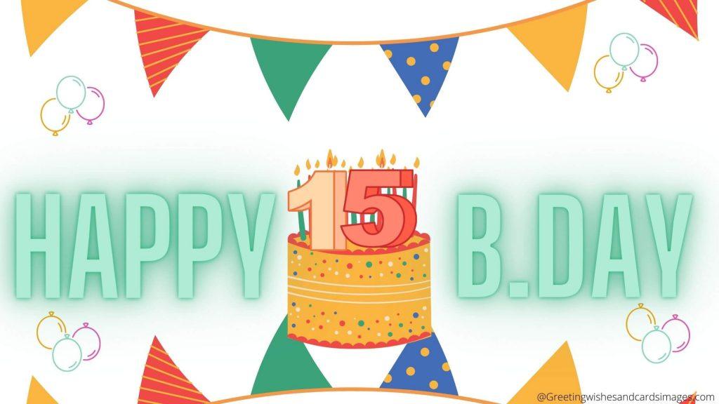 Happy 15th Birthday Captions