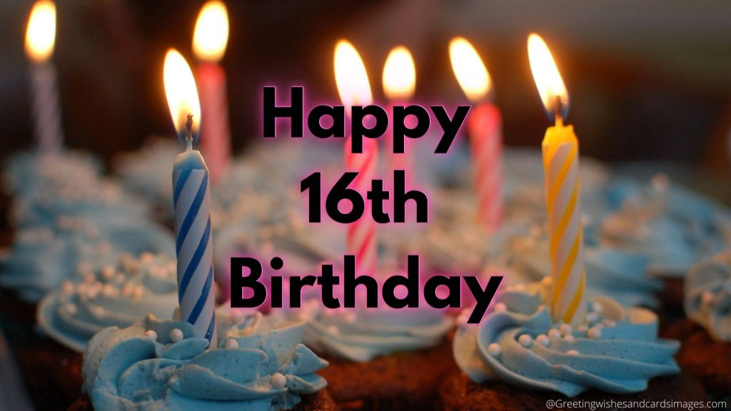 Happy 16th Birthday Wishes And Images