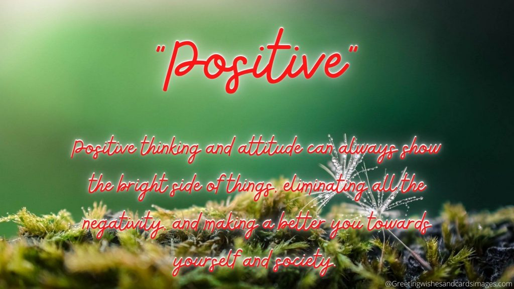 Positive Thinking And Attitude Can Always Show The Bright Side Of Things