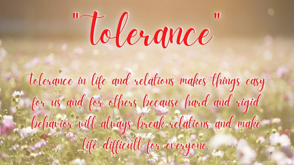 Tolerance In Life And Relations Makes Things Easy For Everyone